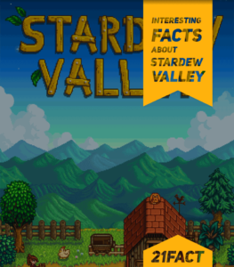 Interesting facts about Stardew Valley Game